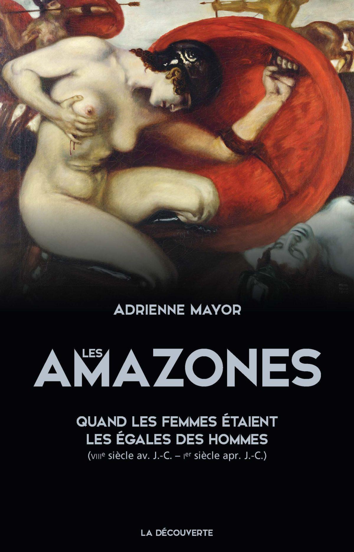 Amazones: elles étaient les égales des hommes!